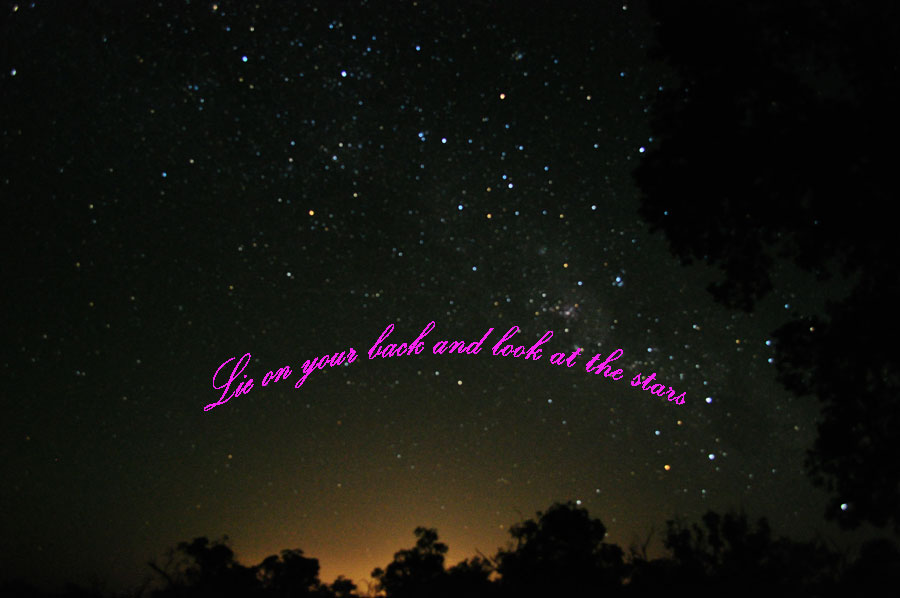 Lie back and look at the stars