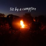 Sit by a campfire